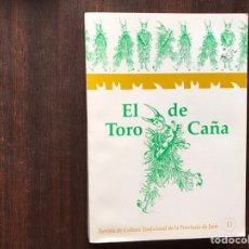 Libros: EL TORO DE CAÑA. REVISTA DE LA CULTURA TRADICIONAL DE LA PROVINCIA DE JAÉN. Lote 178991558