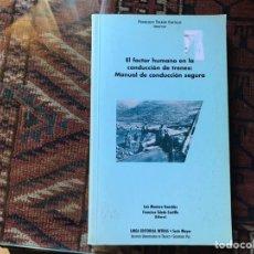 Libros: EL FACTOR HUMANO EN LA CONDUCCIÓN DE TRENES. MANUAL DE CONDUCCIÓN SEGURA. LUIS MONTORO. Lote 178992376