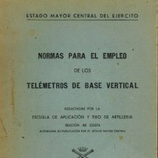 Libros: NORMAS PARA EL EMPLEO DE LOS TELÉMETROS DE BASE VERTICAL. Lote 179006595