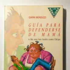 Libros: GUÍA PARA DEFENDERSE DE MAMÁ. 1991.. Lote 179051167