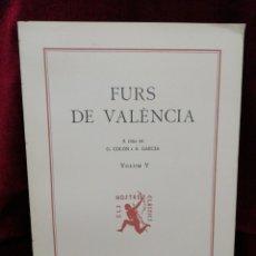 Libros: FURS DE VALÈNCIA. VOLUM V. EDITORIAL BARCINO. BARCELONA 1990. FUNDACIÓ JAUME I.. Lote 179143726
