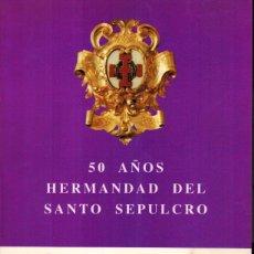 Libros: 50 AÑOS. HERMANDAD DEL SANTO SEPULCRO (VILA-REAL, 1944 - 1994). Lote 179144741