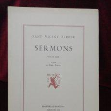 Libros: SERMONS. SANT VICENT FERRER. VOLUM VI. EDITORIAL BARCINO. BARCELONA 1988.. Lote 179159176