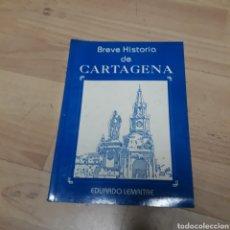 Libros: BREVE HISTORIA DE CARTAGENA, EDUARDO LEMAITRAE. Lote 179188528