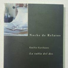Libros: NOCHE RELATOS - EMILIO GAVILANES - LA TABLA DE DOS - TDK140. Lote 179201523