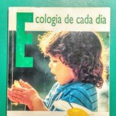 Libros: ECOLOGÍA DE CADA DÍA. R. MASSANÉS I J. MIRALLES. 1994.. Lote 179204238