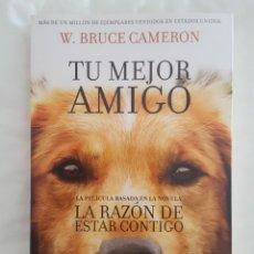 Libros: LIBRO / TU MEJOR AMIGO / W. BRUCE CAMERON 2017. Lote 179206708