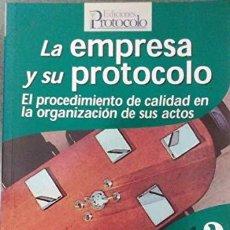 Libros: LA EMPRESA Y SU PROTOCOLO: EL PROCEDIMIENTO DE CALIDAD EN LA ORGANIZACIÓN DE SUS ACTOS - GERARDO COR. Lote 194394491