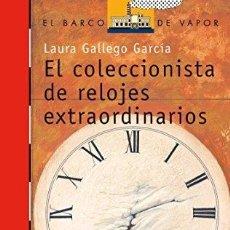 Libros: EL COLECCIONISTA DE RELOJES EXTRAORDINARIOS - LAURA GALLEGO GARCIA. Lote 179263392