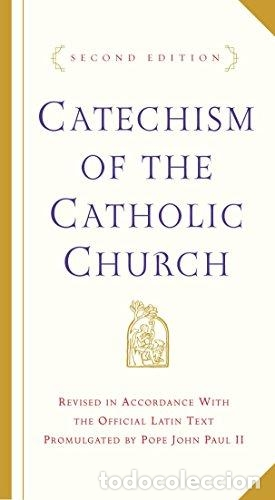 CATECHISM OF THE CATHOLIC CHURCH: SECOND EDITION - CATHOLIC CHURCH (Libros sin clasificar)