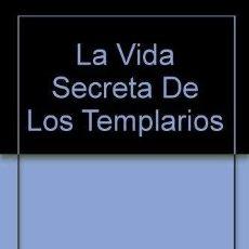 Livros em segunda mão: LA VIDA SECRETA DE LOS TEMPLARIOS: LOS MISTERIOS DE LA ORDEN DEL TEMPLE, POR FIN DESVELADOS - MARION. Lote 179283153