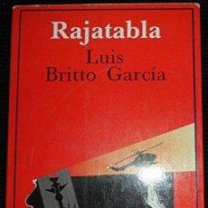 Libros: RAJATABLA (PRIMERA EDICIÓN) - LUIS BRITTO GARCA. Lote 179283915
