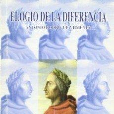 Libros: ELOGIO DE LA DIFERENCIA. ANTOLOGÍA CONSULTADA DE POETAS NO CLÓNICOS (PRIMERA EDICIÓN) - ANTONIO RODR. Lote 179290945