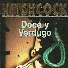 Libros: DOCE Y VERDUGO - ALFRED HITCHCOCK. Lote 179292723