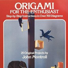 Livres: ORIGAMI FOR THE ENTHUSIAST: STEP-BY-STEP INSTRUCTIONS IN OVER 700 DIAGRAMS : 25 ORIGINAL PROJECTS - . Lote 179300105
