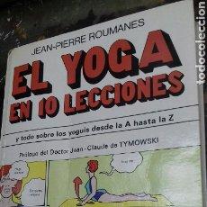 Libros: EL YOGA EN 10 LECCIONES. JEAN PIERRE ROUMANES. Lote 179319988
