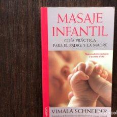 Libros: MASAJE INFANTIL. GUÍA PRÁCTICA PARA EL PADRE Y LA MADRE. VÜMALA SCHNEIDER. BUEN ESTADO. Lote 179329452