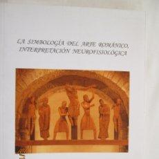 Libros: LA SIMBOLOGIA DEL ARTE ROMANICO INTERPRETACION NEUROFISIOLOGICA - CARLOS GALVEZ MARTINEZ 2006. Lote 179336862
