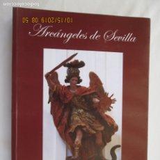 Libros: ARCANGELES DE SEVILLA , ROSA RODRIGUEZ CARCELA 2014 EDITA AYTO DE SEVILLA . Lote 179337131