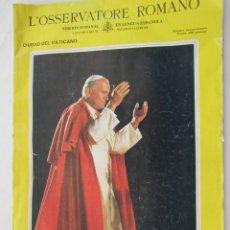 Libros: L'OSSERVATORE ROMANO - VIAJE APOSTÓLICO DE JUAN PABLO II A ESPAÑA - Nº EXTRAORDINARIO . 1982.. Lote 179337290