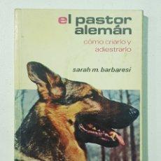 Libros: EL PASTOR ALEMAN - COMO ADIESTRARLO Y CUIDARLO - TDK140. Lote 179338421