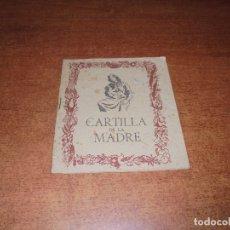 Libros: FALANGE, SECCIÓN FEMENINA: CARTILLA DE LA MADRE. LUCHA CONTRA LA MORTALIDAD INFANTIL.. Lote 179340478