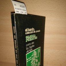 Libros: CÓMO ATAR LOS BIGOTES DEL TIGRE - FUERTES, GLORIA. Lote 179347126