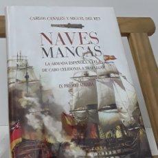 Livres: NAVES MANCAS. LA ARMADA ESPAÑOLA A VELA DE CABO CELIDONIA A TRAFALGAR - CARLOS CANALES Y MIGUEL DEL. Lote 179359416