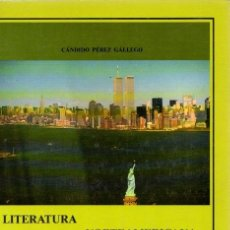 Libros: LITERATURA NORTEAMERICANA - PÉREZ GÁLLEGO, CÁNDIDO. Lote 179377573