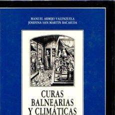 Libros: CURAS BALNEARIAS Y CLIMÁTICAS. TALASOTERAPIA Y HELIOTERAPIA - ARMIJO VALENZUELA, MANUEL. Lote 179377575