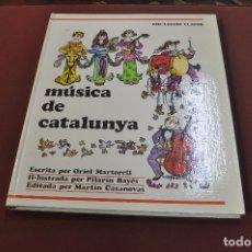 Libros: MÚSICA DE CATALUNYA - ORIOL MARTORELL I PILARIN BAYÉS - COL·LECCIÓ LLAVOR ANY 1980 - IEB. Lote 179379561