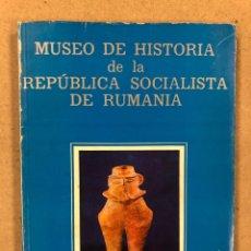 Libros: MUSEO DE HISTORIA DE LA REPÚBLICA SOCIALISTA DE RUMANIA. GUÍA HISTÓRICA, BUCAREST 1974. Lote 179391298