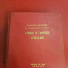 Libros: CÓDIGO DE COMERCIO VENEZOLANO CARACAS EDITORIAL TORRE CUARTA EDICIÓN. Lote 179525066