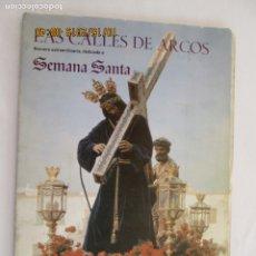 Libros: ARCOS DE LA FRA. CÁDIZ - LAS CALLES DE ARCOS Nº EXTRAORDINARIO SEMANA SANTA 1978. . Lote 179533295