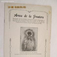 Libros: ARCOS DE LA FRONTERA - REVISTA EXTRAORDINARIA VELADA EN BENEFICIO DE NTRA. SRA. DE LAS NIEVES - 1916. Lote 179535056