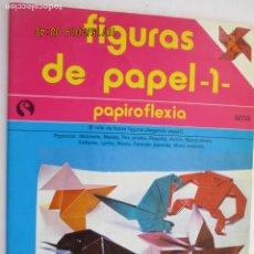 Libros: FIGURAS DE PAPEL - PAPIROFLEXIA 1 - GUILLERMO ALVAREZ ROCES 1984. . Lote 179544516