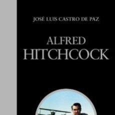 Libros: ALFRED HITCHCOCK - JOSÉ LUIS CASTRO DE PAZ. Lote 179588026