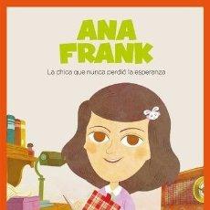 Libros: ANA FRANK, LA CHICA QUE NUNCA PERDIO LA ESPERANZA - HOUSE, C. Lote 179589362