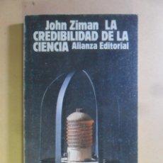 Libros: LA CREDIBILIDAD DE LA CIENCIA - JOHN ZIMAN - ALIANZA - 1981. Lote 180019390