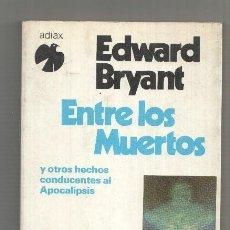 Libros: ENTRE LOS MUERTOS, Y OTROS HECHOS CONDUCENTES AL APOCALIPSIS. Lote 180025285