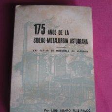 Libros: 175 AÑOS DE LA SIDERO METALURGIA ASTURIANA LUIS ADARO . Lote 180035093