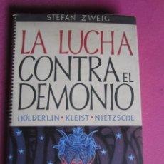 Libros: LUCHA CONTRA EL DEMONIO STEFAN ZWEIG PRIMERA EDICION E. APOLO . Lote 180035335