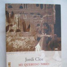 Libros: MI QUERIDO NILO: AYER ENCONTRÉ LA PIRÁMIDE PERDIDA - JORDI CLOS - ED. PENÍNSULA 1ª ED. 2002. . Lote 180038903