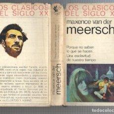 Libros: LOS CLASICOS DEL SIGLO XX NUMERO 78: PORQUE NO SABEN LO QUE SE HACEN Y UNA ESCLAVITUD DE NUESTRO.... Lote 180071501