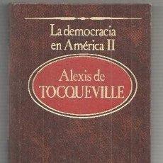 Libros: COLECCION LOS GRANDES PENSADORES: LA DEMOCRACIA EN AMERICA, VOLUMEN SEGUNDO. Lote 180071606
