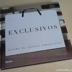 Libros: EXCLUSIVOS. DISEÑO DE LOCALES COMERCIALES - CLARE DOWOY. Lote 180077545