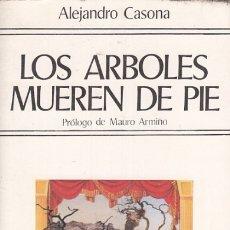 Libros: LOS ÁRBOLES MUEREN DE PIE - CASONA, ALEJANDRO. Lote 180082236
