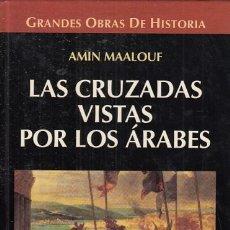 Libros: LAS CRUZADAS VISTAS POR LOS ÁRABES - MAALOUF, AMIN. Lote 180082256