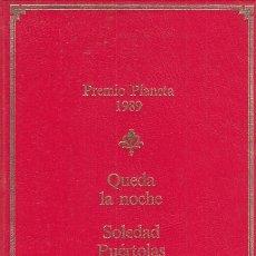 Libros: QUEDA LA NOCHE - PUERTOLAS, SOLEDAD. Lote 180082261
