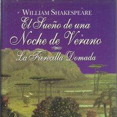 Libros: EL SUEÑO DE UNA NOCHE DE VERANO. LA FIERECILLA DOMADA - SHAKESPEARE, WILLIAM. Lote 180082271